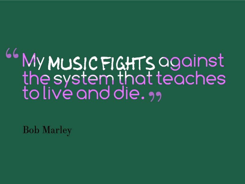 My music fights against the system